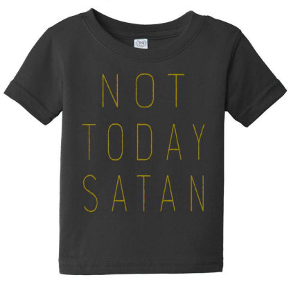 Not Today Satan Baby Tee Designed By Kimochi