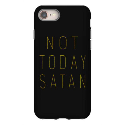 Not Today Satan Iphone 8 Case Designed By Kimochi