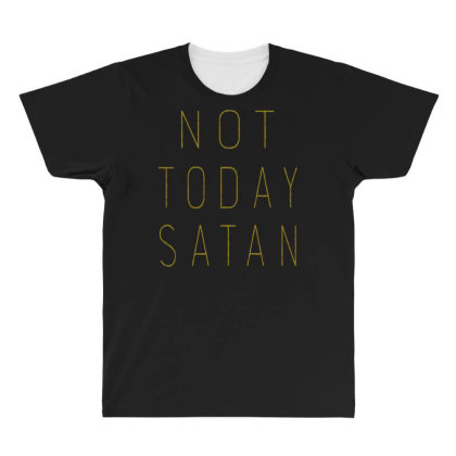 Not Today Satan All Over Men's T-shirt Designed By Kimochi