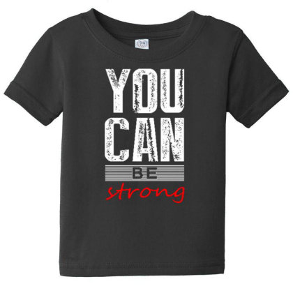 You Can Be Strong 1 Baby Tee Designed By Dulart