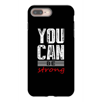 You Can Be Strong 1 Iphone 8 Plus Case Designed By Dulart