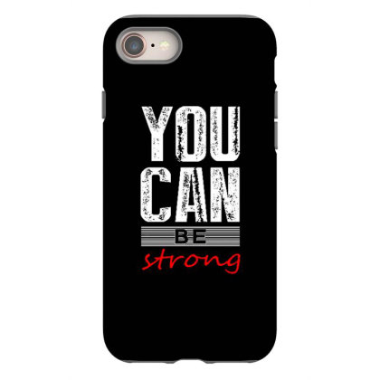 You Can Be Strong 1 Iphone 8 Case Designed By Dulart