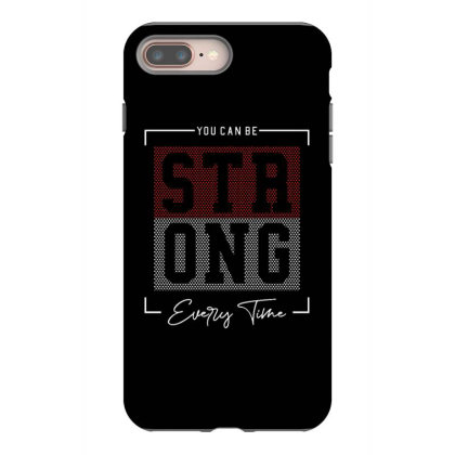 You Can Be Strong Iphone 8 Plus Case Designed By Dulart