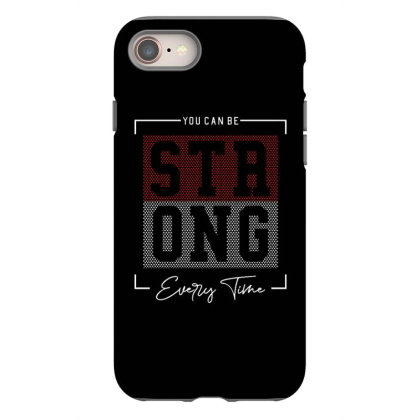 You Can Be Strong Iphone 8 Case Designed By Dulart