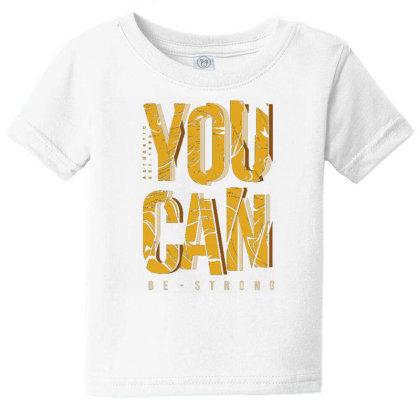 You Can Be Strong 4 Baby Tee Designed By Dulart