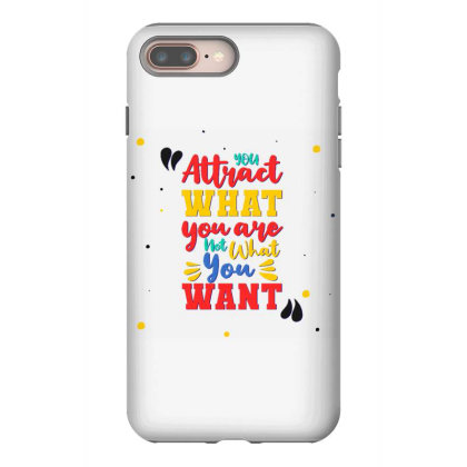 You Attract What You Are, Not What You Want Iphone 8 Plus Case Designed By Dulart