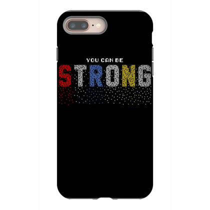 You Can Be Strong 3 Iphone 8 Plus Case Designed By Dulart