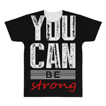 You Can Be Strong 1 All Over Men's T-shirt Designed By Dulart