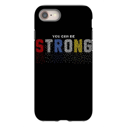 You Can Be Strong 3 Iphone 8 Case Designed By Dulart