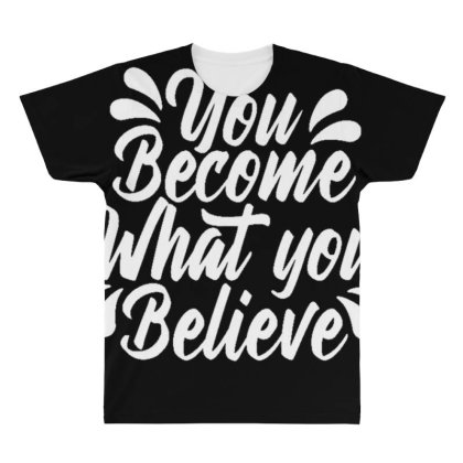 You Become What You Believe All Over Men's T-shirt Designed By Dulart