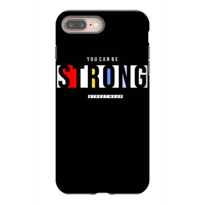 You Can Be Strong 2 Iphone 8 Plus Case Designed By Dulart