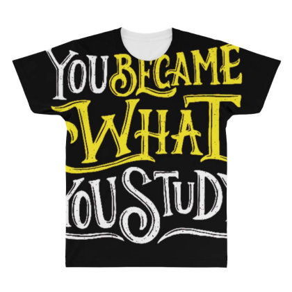You Became What You Study All Over Men's T-shirt Designed By Dulart