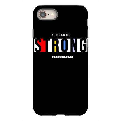 You Can Be Strong 2 Iphone 8 Case Designed By Dulart