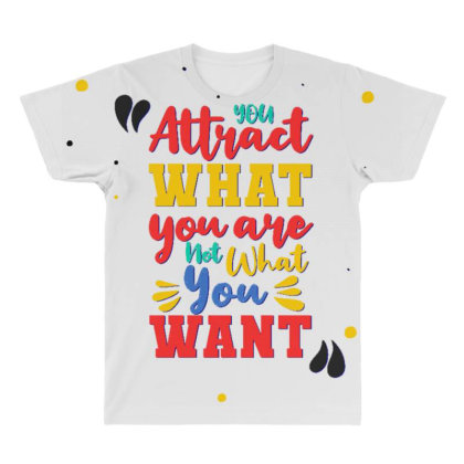 You Attract What You Are, Not What You Want All Over Men's T-shirt Designed By Dulart