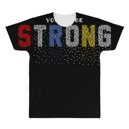 You Can Be Strong 3 All Over Men's T-shirt Designed By Dulart