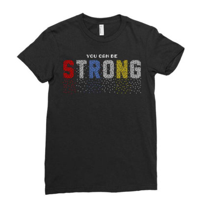 You Can Be Strong 3 Ladies Fitted T-shirt Designed By Dulart