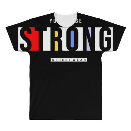 You Can Be Strong 2 All Over Men's T-shirt Designed By Dulart
