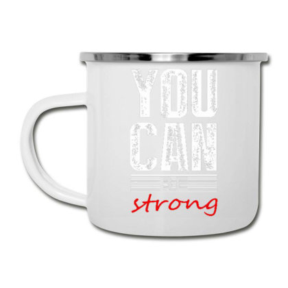 You Can Be Strong 1 Camper Cup Designed By Dulart