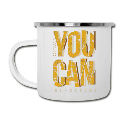You Can Be Strong 4 Camper Cup Designed By Dulart