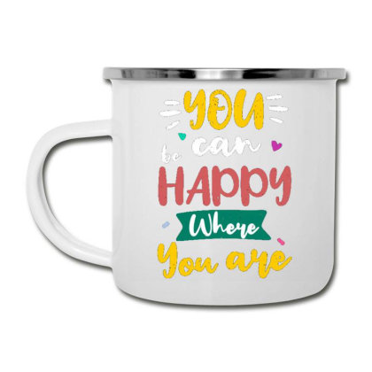 You Can Be Happy Where You Are Camper Cup Designed By Dulart
