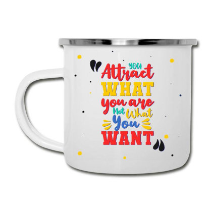 You Attract What You Are, Not What You Want Camper Cup Designed By Dulart