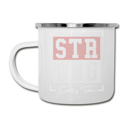 You Can Be Strong Camper Cup Designed By Dulart