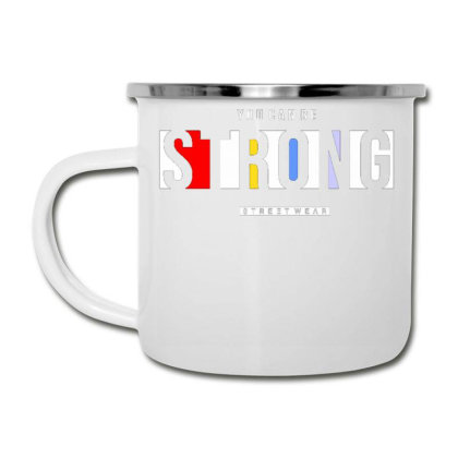You Can Be Strong 2 Camper Cup Designed By Dulart