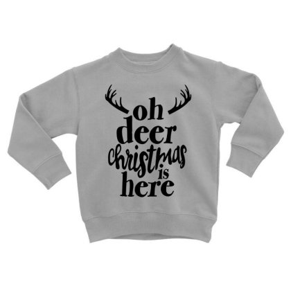 Oh Deer Christmas Here Toddler Sweatshirt Designed By Kimochi
