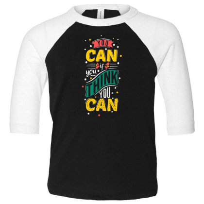 You Can If You Think You Can 1 Toddler 3/4 Sleeve Tee Designed By Dulart