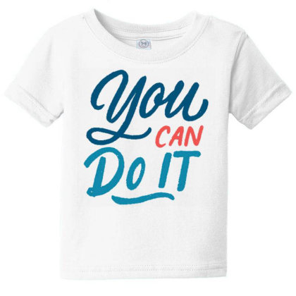 You Can Do It 1 Baby Tee Designed By Dulart