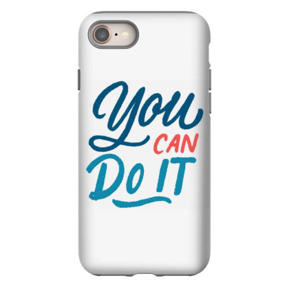 You Can Do It 1 Iphone 8 Case Designed By Dulart