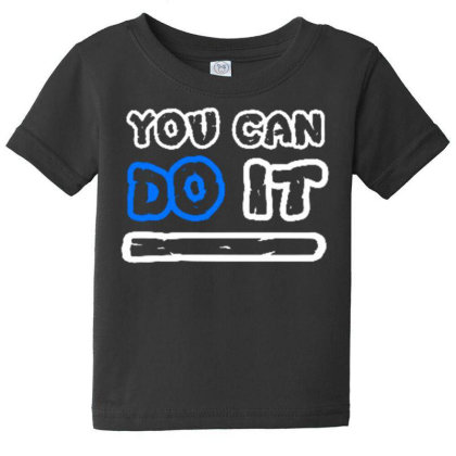 You Can Do It Baby Tee Designed By Dulart