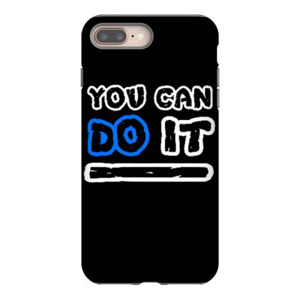 You Can Do It Iphone 8 Plus Case Designed By Dulart
