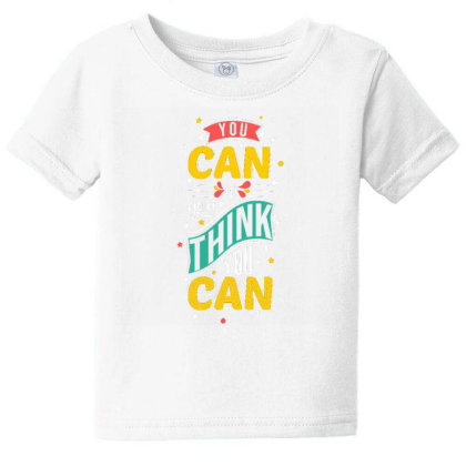 You Can If You Think You Can 1 Baby Tee Designed By Dulart