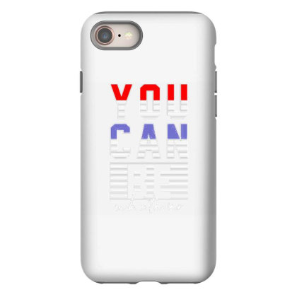 You Can Be Whatever Iphone 8 Case Designed By Dulart