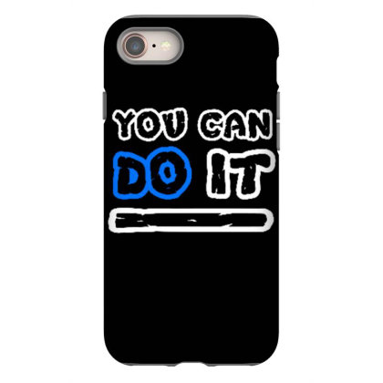 You Can Do It Iphone 8 Case Designed By Dulart