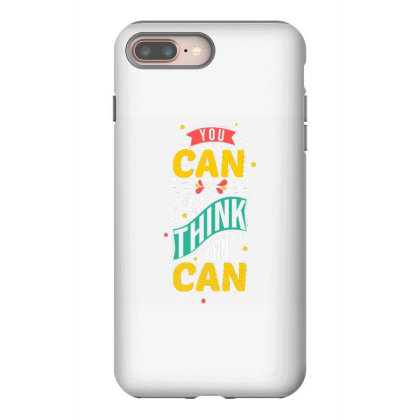 You Can If You Think You Can 1 Iphone 8 Plus Case Designed By Dulart