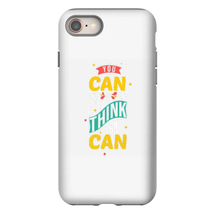 You Can If You Think You Can 1 Iphone 8 Case Designed By Dulart