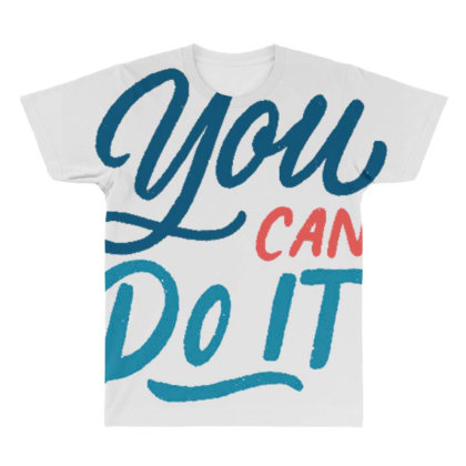 You Can Do It 1 All Over Men's T-shirt Designed By Dulart