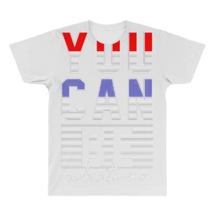 You Can Be Whatever All Over Men's T-shirt Designed By Dulart