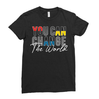 You Can Change Ladies Fitted T-shirt Designed By Dulart