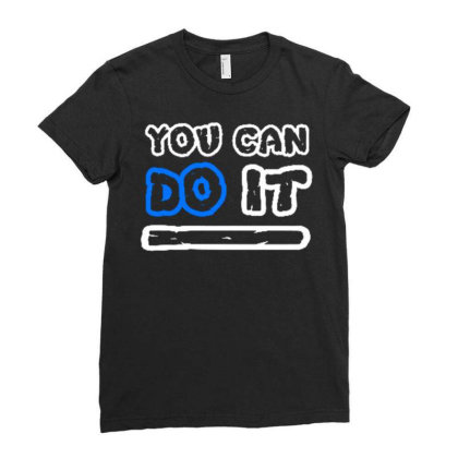 You Can Do It Ladies Fitted T-shirt Designed By Dulart