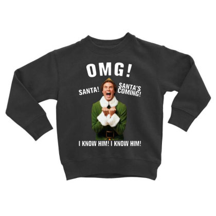 Omg Santa's Coming Elf Toddler Sweatshirt Designed By Kimochi