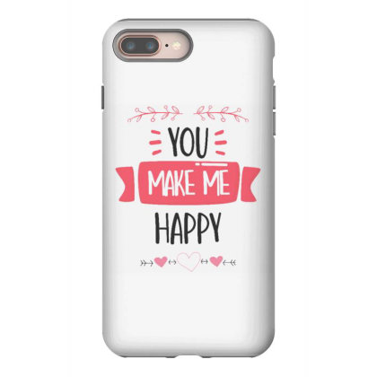 You Make Me Happy Iphone 8 Plus Case Designed By Dulart