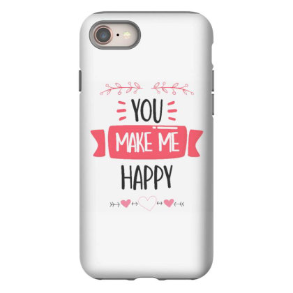You Make Me Happy Iphone 8 Case Designed By Dulart