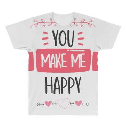 You Make Me Happy All Over Men's T-shirt Designed By Dulart