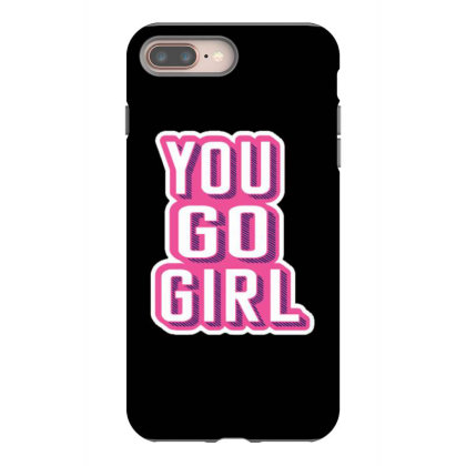 You Go Girl Iphone 8 Plus Case Designed By Dulart
