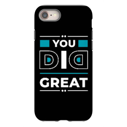 You Did Great Iphone 8 Case Designed By Dulart