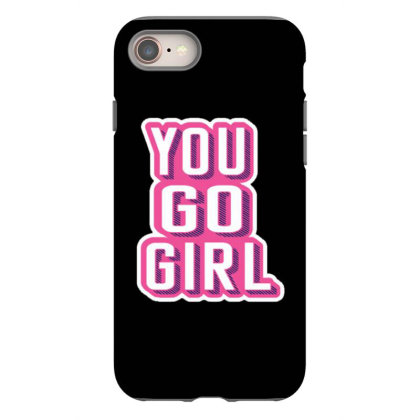 You Go Girl Iphone 8 Case Designed By Dulart