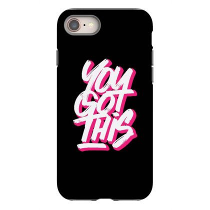 You Got This Iphone 8 Case Designed By Dulart